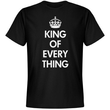 Dad's King Of Everything