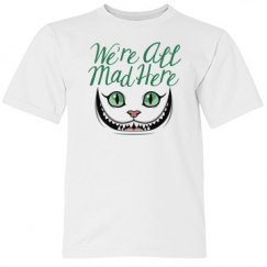 Were All Mad Here Smiling cat face Custom Youth T-Shirt