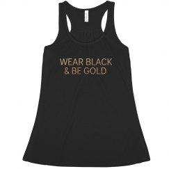 Wear Black & Be Gold Metallic Racerback Tank