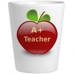 A + Teacher Shot Glass