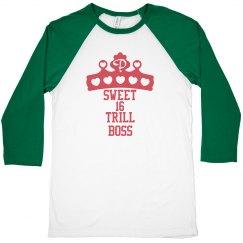 Sweet 16 trill boss