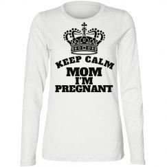 Keep calm..I'm pregnant!