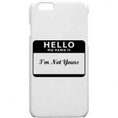 I'm Not Yours Iphone Case