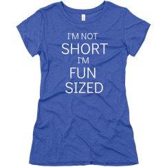 Not Short But Fun Sized