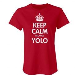 Keep Calm Because YOLO