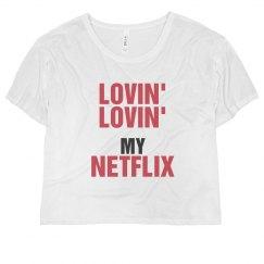 Lovin' Lovin' My Netflix
