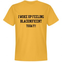 Woke up feeling Blacknificient