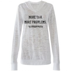 More Tan. More Problems.- Womens Sweater