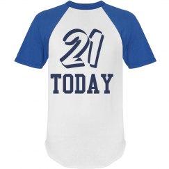 21 Today Tee-Shirt