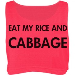 EAT MY RICE AND CABBAGE SHIRT