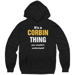 It's a Corbin thing you wouldn't understand!