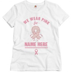 Custom Breast Cancer We Wear Pink