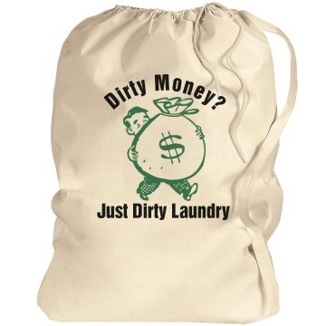 Dirty Money Laundry Bag