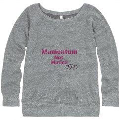 Momentum Not Motion Trendy Sweat