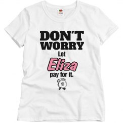 Let Eliza pay for it!