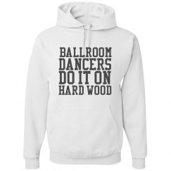 Ballroom Dancers Do It Hoodie