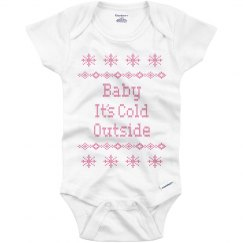 Baby Its Cold Onesies