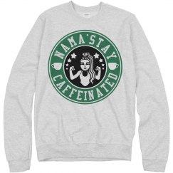 Nama'stay Caffeinated Forever