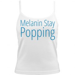 Melanin stay popping