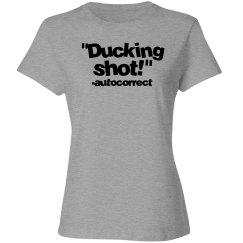 Ducking shot, autocorrect