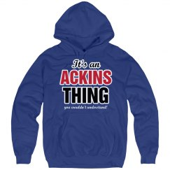 It's a Ackins Thing