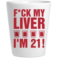 F*ck My Liver 21st Birth