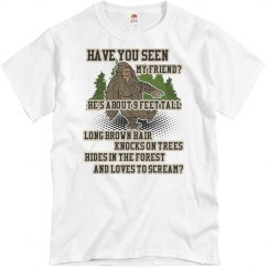 """Have You Seen My Friend?"" Bigfoot Tee"