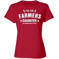 I'm the farmers daughter your Momma warned you about