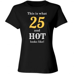 25 and hot looks like