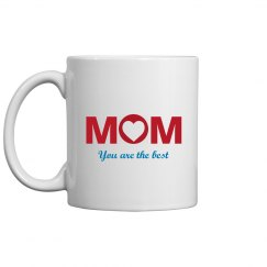 Mom You are the Best Mug