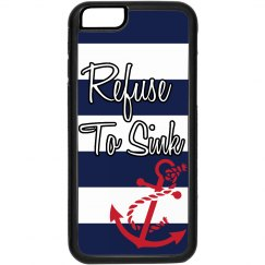 Refuse to Sink Phone Case