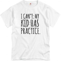 I CAN'T MY KID HAS PRACTICE - VOLLEYBALL