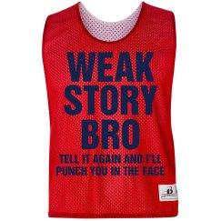 Weak Story Bro Pinnie