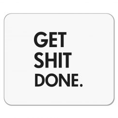 GET SHIT DONE MOUSEPAD