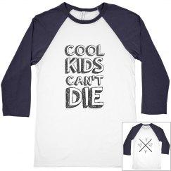 Cool kids don't die