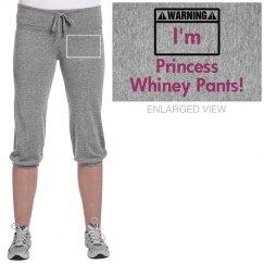 princess whiney pants!