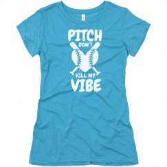 Pitch Dont Kill My Vibe