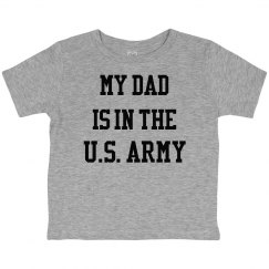 My dad is in the u.s. army