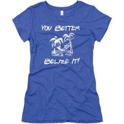 You Better Belize It!