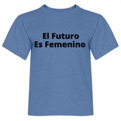 The Future is Female - El Futuro Es Feminio