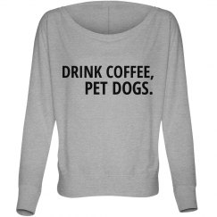 Drink Coffee, Pet Dogs