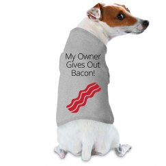 My Owner Gives Out Bacon!