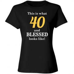 40 and blessed looks like