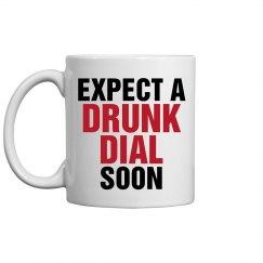 Expect a Drunk Dial Soon