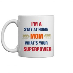 I'm Stay At Home Mom Superpower