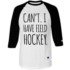 Can't I Have Field Hockey