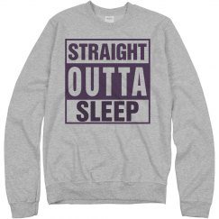 Straight Outta Sleep