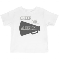 Cheer For... ALBINISM!- Toddler Unisex T
