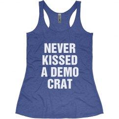 I've Never Kissed a Democrat