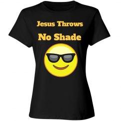 Jesus Throws No Shade